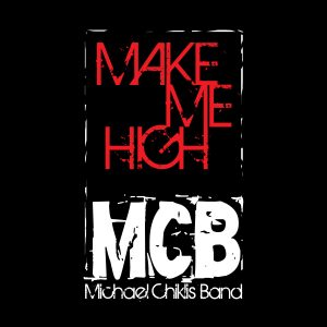 Michael Chiklis Band - Make Me High - CD Single